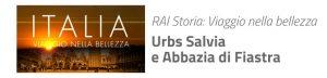 RAI STORIA: Viaggio nella bellezza - Urbs Salvia e Abbazia di Fiastra